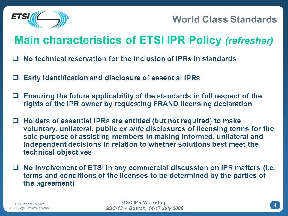 Main characteristics of ETSI IPR Policy (refresher)