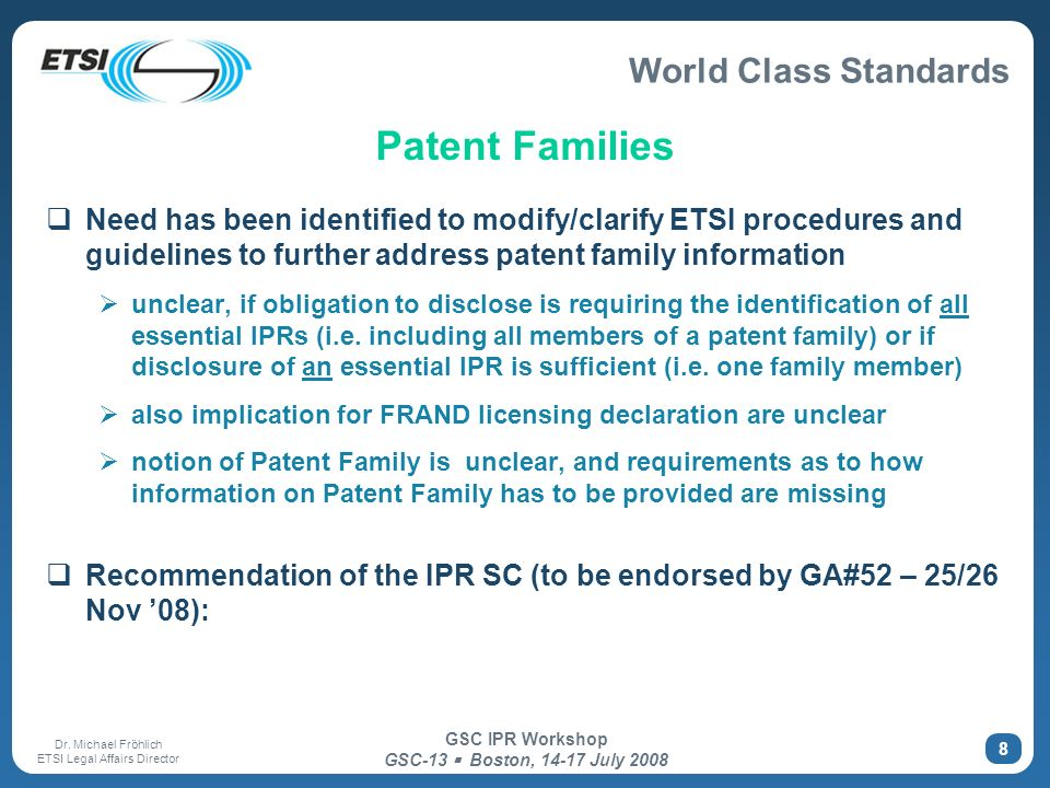 Patent Families Need has been identified to modify/clarify ETSI procedures and guidelines to further address patent family information.