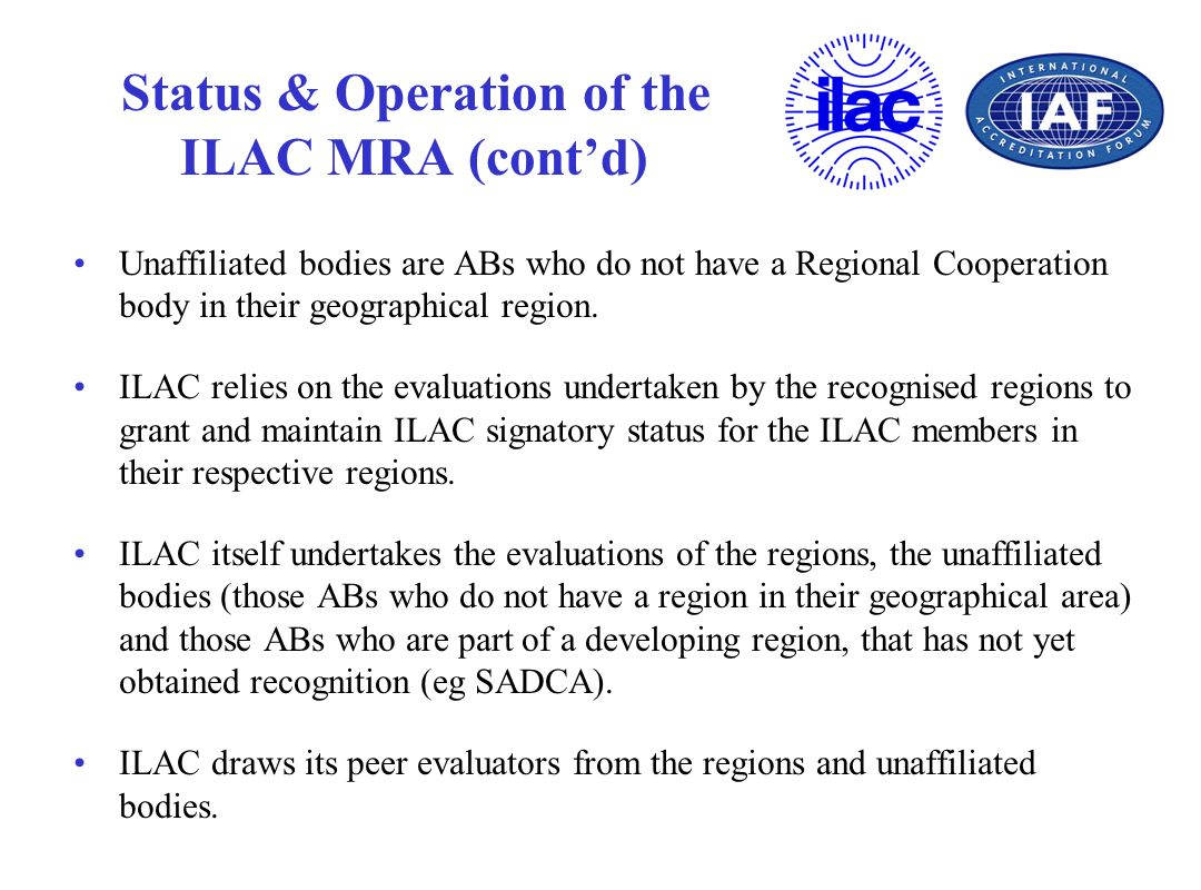 Status & Operation of the ILAC MRA (cont'd)