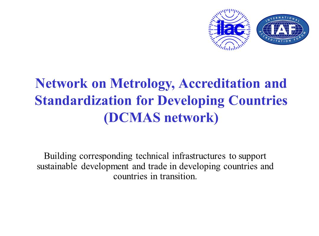 Network on Metrology, Accreditation and Standardization for Developing Countries (DCMAS network)