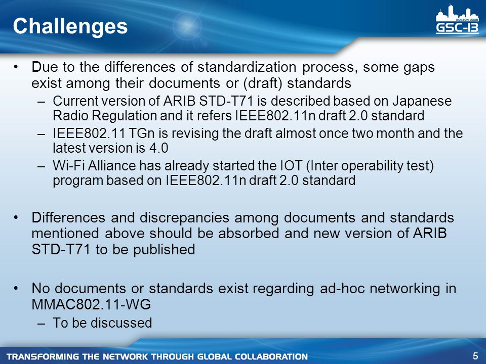Challenges Due to the differences of standardization process, some gaps exist among their documents or (draft) standards.