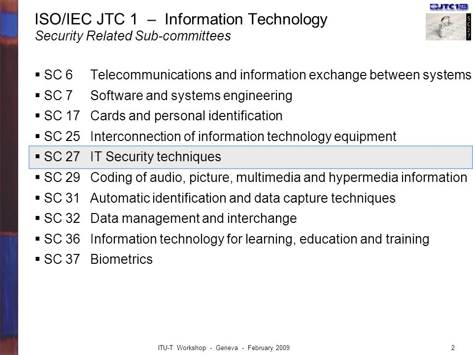 ISO/IEC JTC 1 – Information Technology Security Related Sub-committees