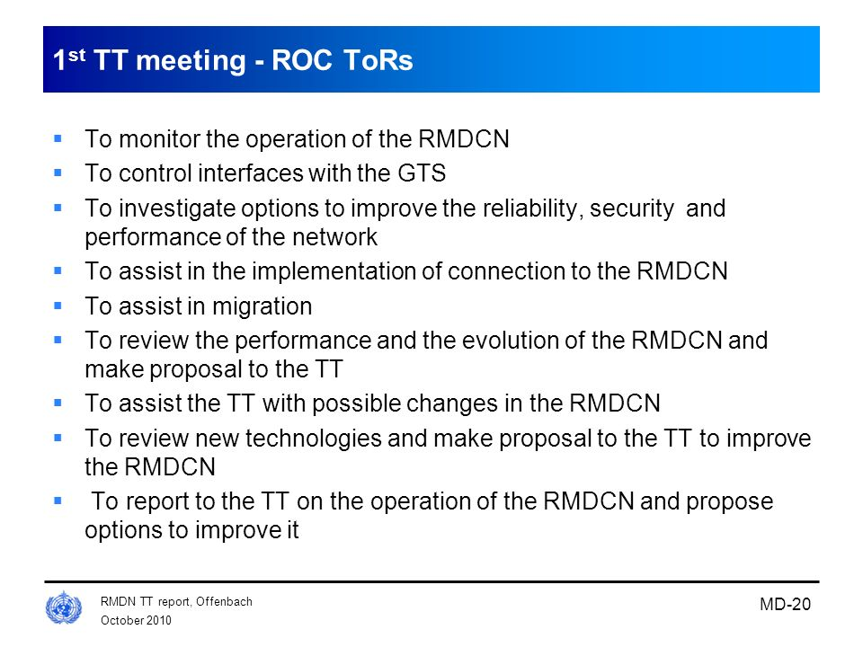 1st TT meeting - ROC ToRs To monitor the operation of the RMDCN