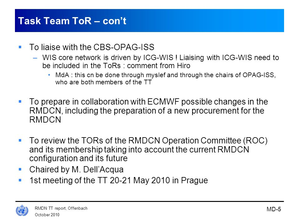 Task Team ToR – con't To liaise with the CBS-OPAG-ISS