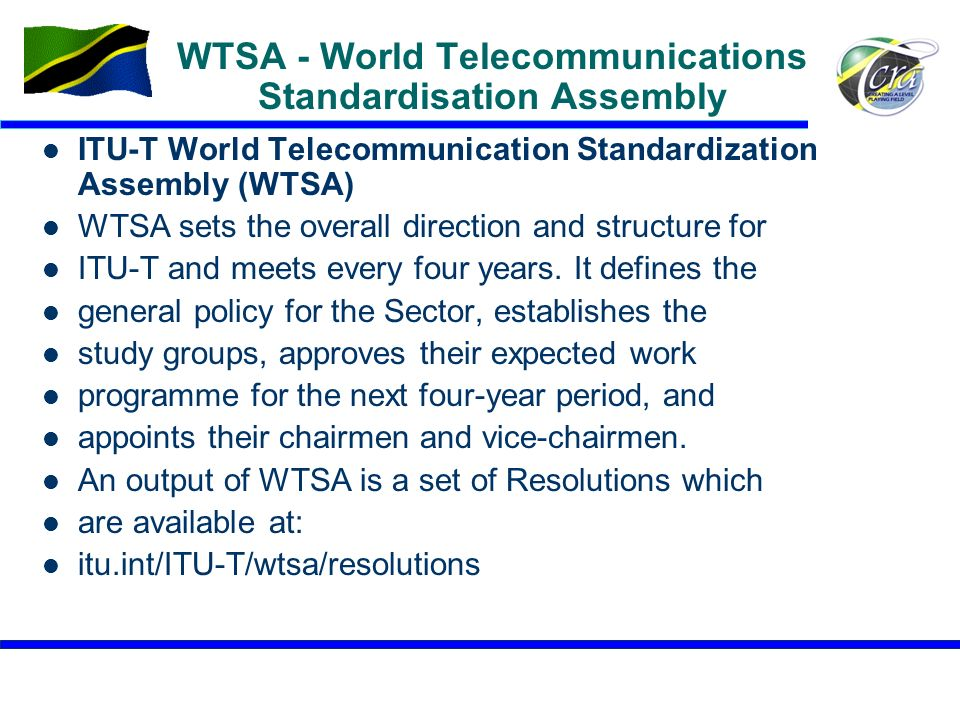 WTSA - World Telecommunications Standardisation Assembly