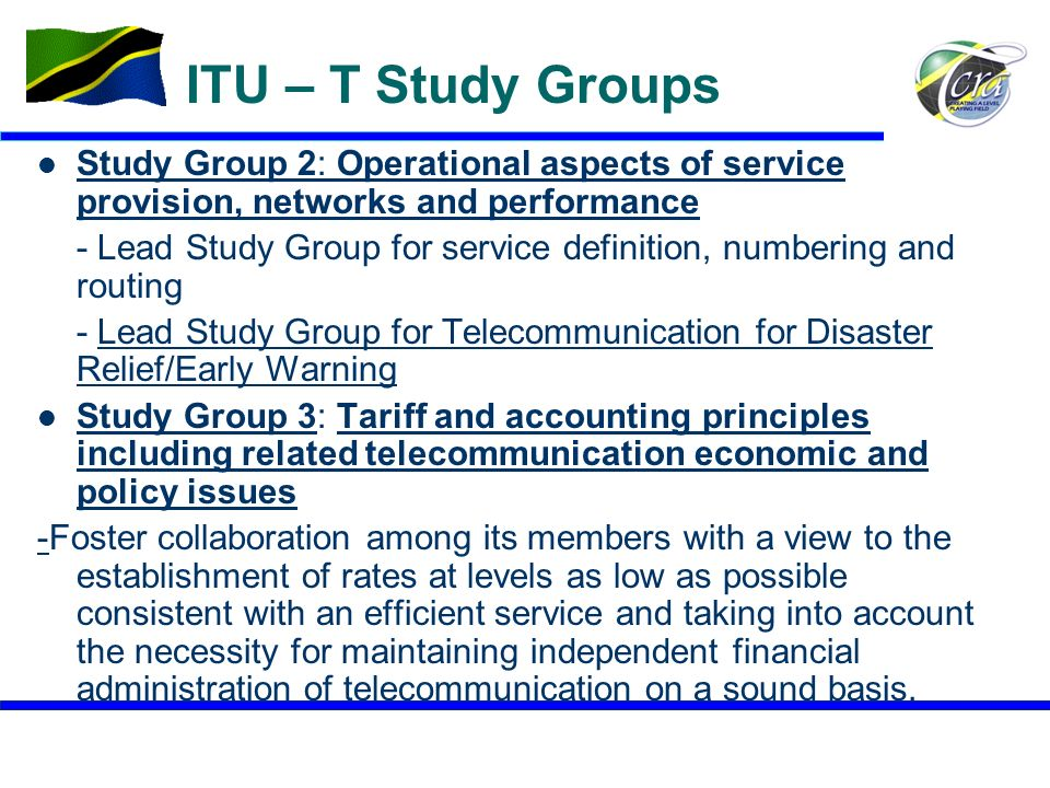ITU – T Study Groups Study Group 2: Operational aspects of service provision, networks and performance.