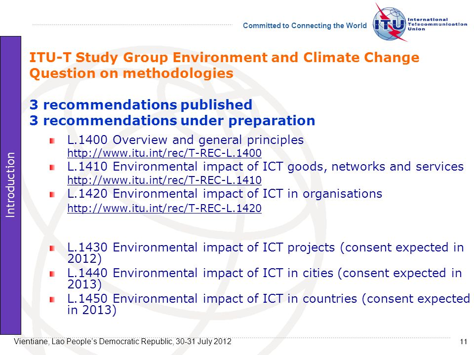 ITU-T Study Group Environment and Climate Change Question on methodologies 3 recommendations published 3 recommendations under preparation