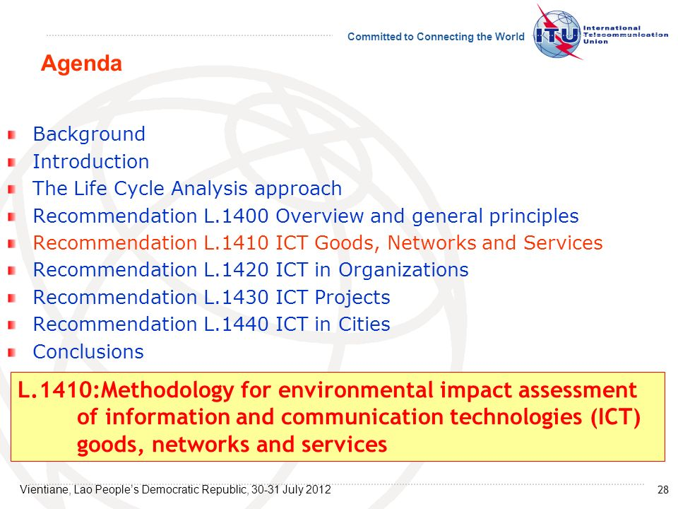 Agenda Background. Introduction. The Life Cycle Analysis approach. Recommendation L.1400 Overview and general principles.
