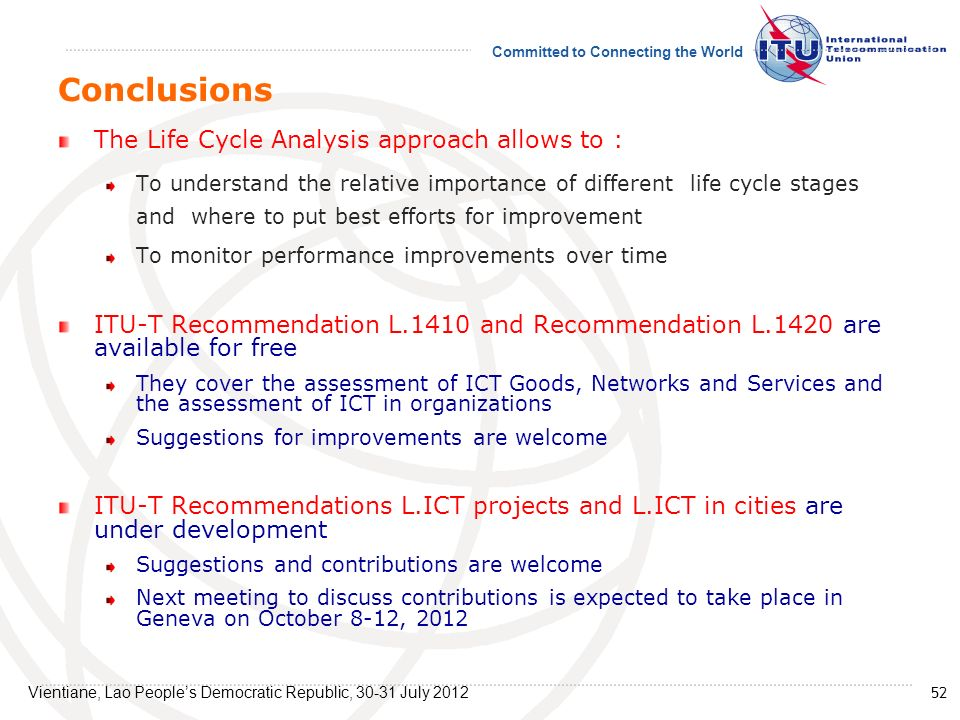 Conclusions The Life Cycle Analysis approach allows to :