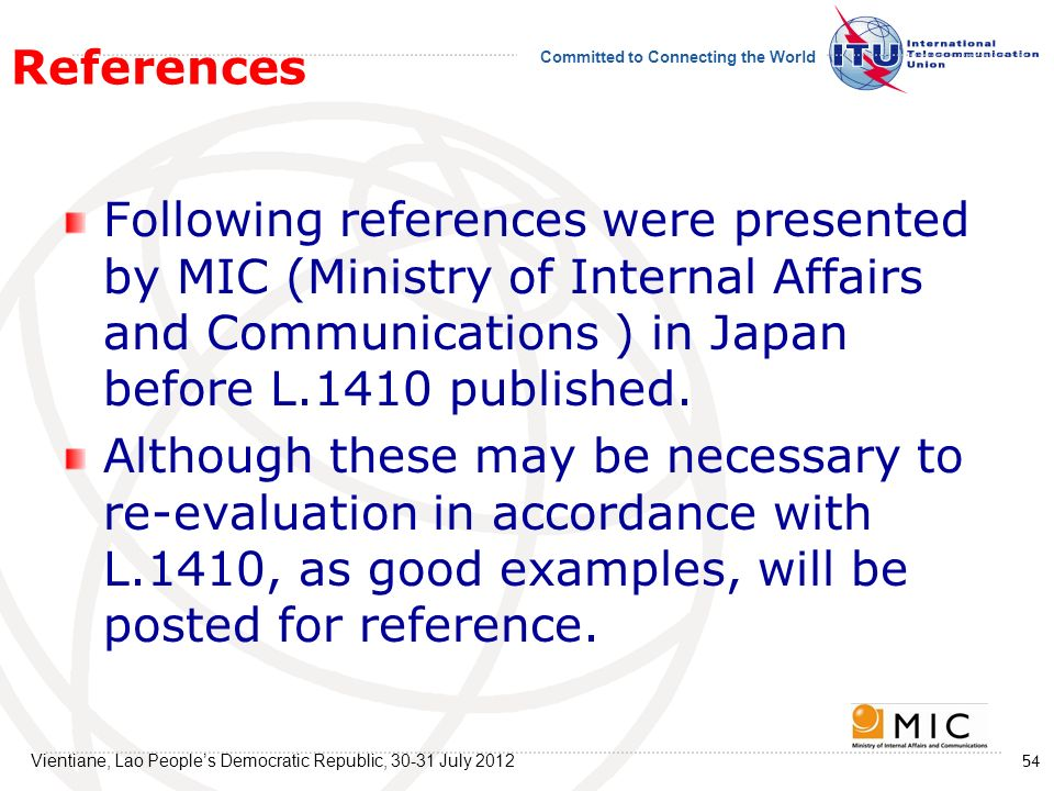 References Following references were presented by MIC (Ministry of Internal Affairs and Communications ) in Japan before L.1410 published.