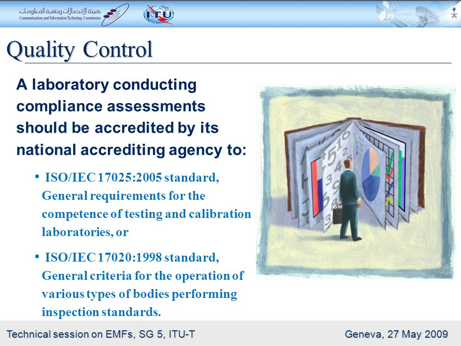 Quality Control A laboratory conducting compliance assessments should be accredited by its national accrediting agency to:
