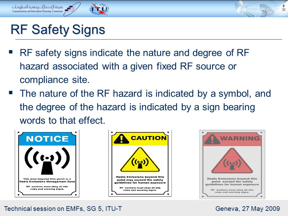 RF Safety Signs RF safety signs indicate the nature and degree of RF hazard associated with a given fixed RF source or compliance site.