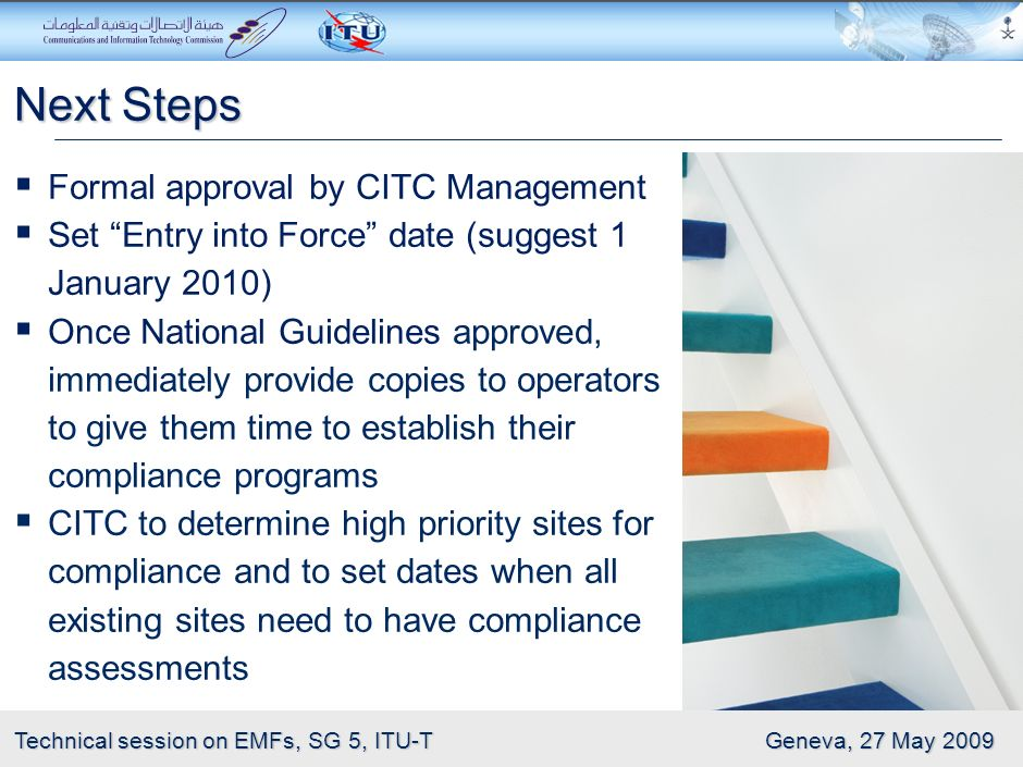 Next Steps Formal approval by CITC Management