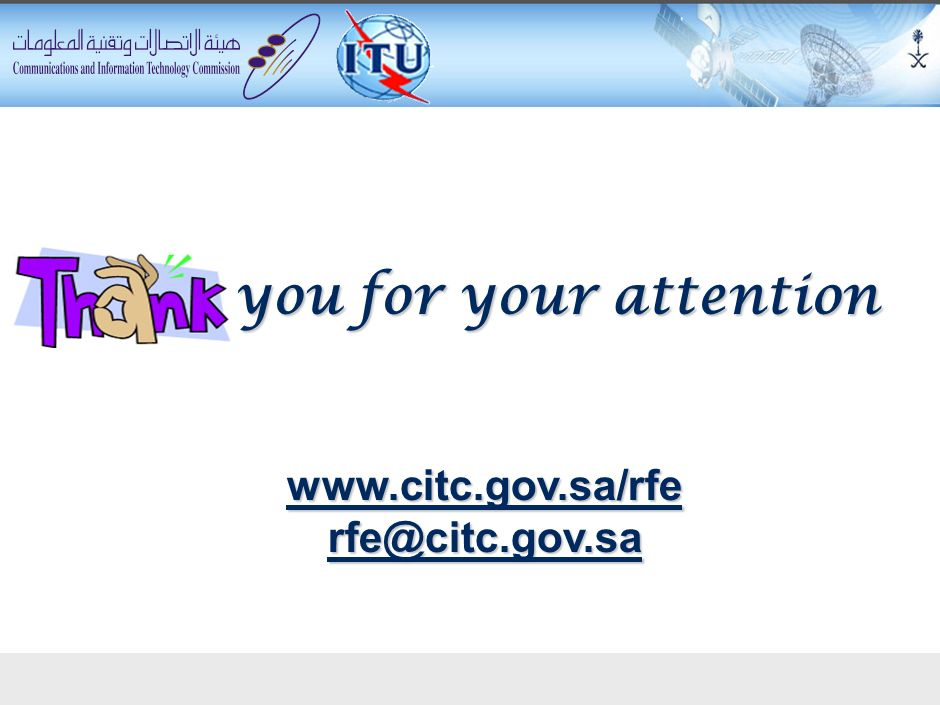 you for your attention www.citc.gov.sa/rfe rfe@citc.gov.sa