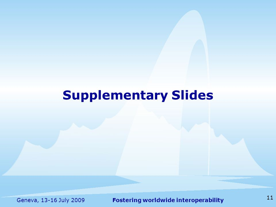Supplementary Slides Geneva, 13-16 July 2009