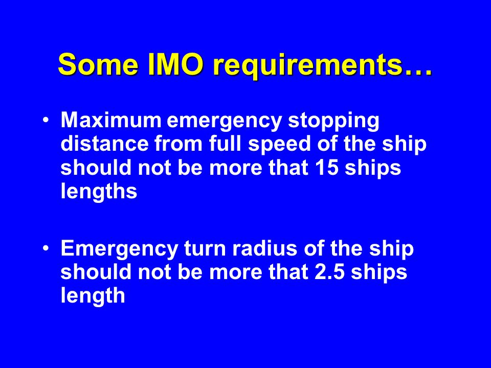 Some IMO requirements…