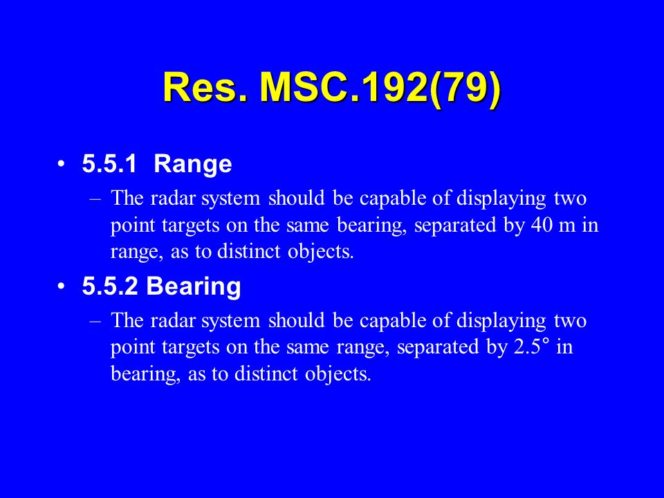 Res. MSC.192(79) 5.5.1 Range 5.5.2 Bearing