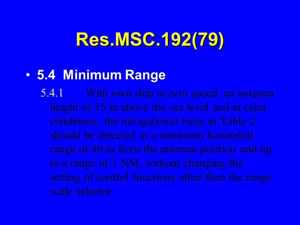 Res.MSC.192(79) 5.4 Minimum Range