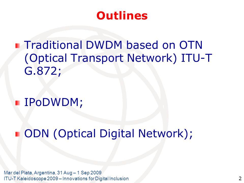 Traditional DWDM based on OTN (Optical Transport Network) ITU-T G.872;