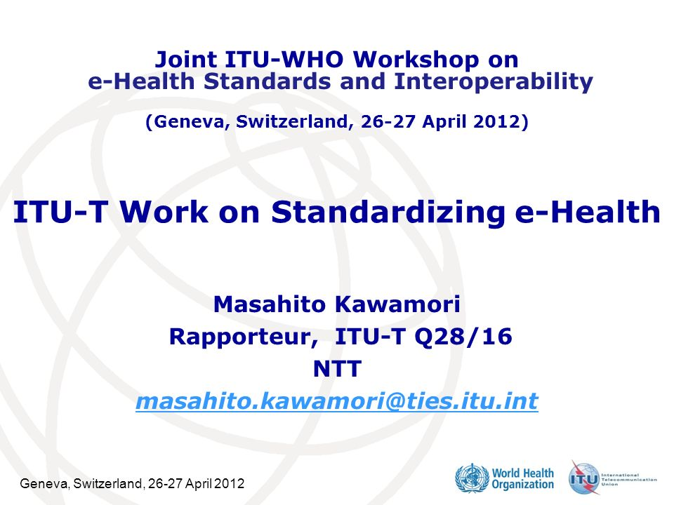 ITU-T Work on Standardizing e-Health