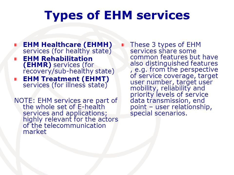 Types of EHM services EHM Healthcare (EHMH) services (for healthy state) EHM Rehabilitation (EHMR) services (for recovery/sub-healthy state)