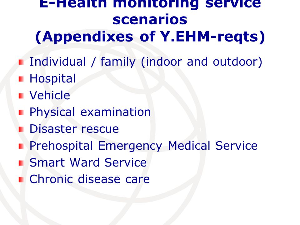 E-Health monitoring service scenarios (Appendixes of Y.EHM-reqts)