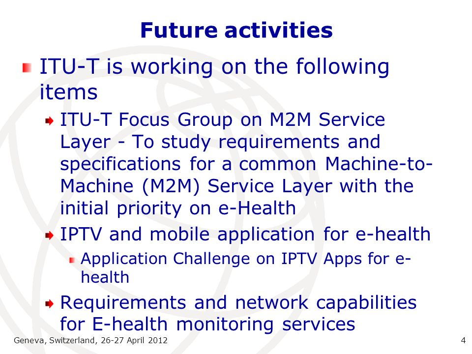 ITU-T is working on the following items