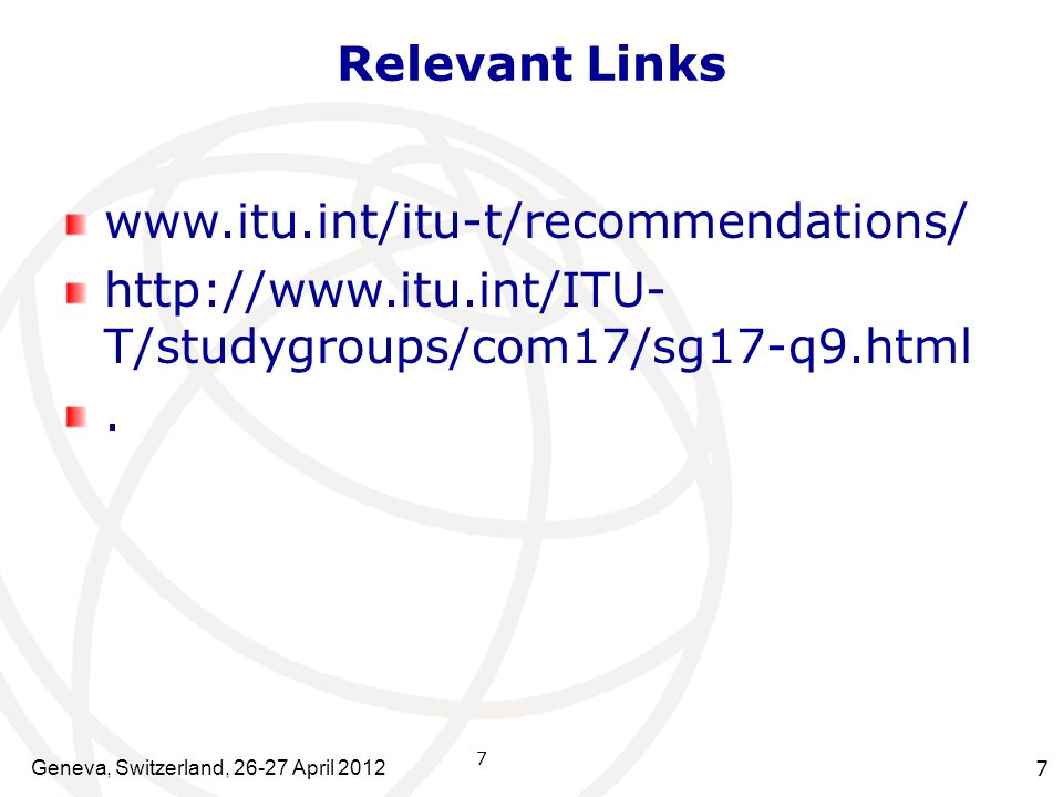 Relevant Links www.itu.int/itu-t/recommendations/