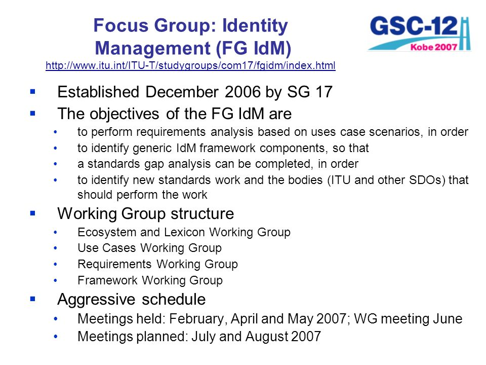 Focus Group: Identity Management (FG IdM) http://www. itu
