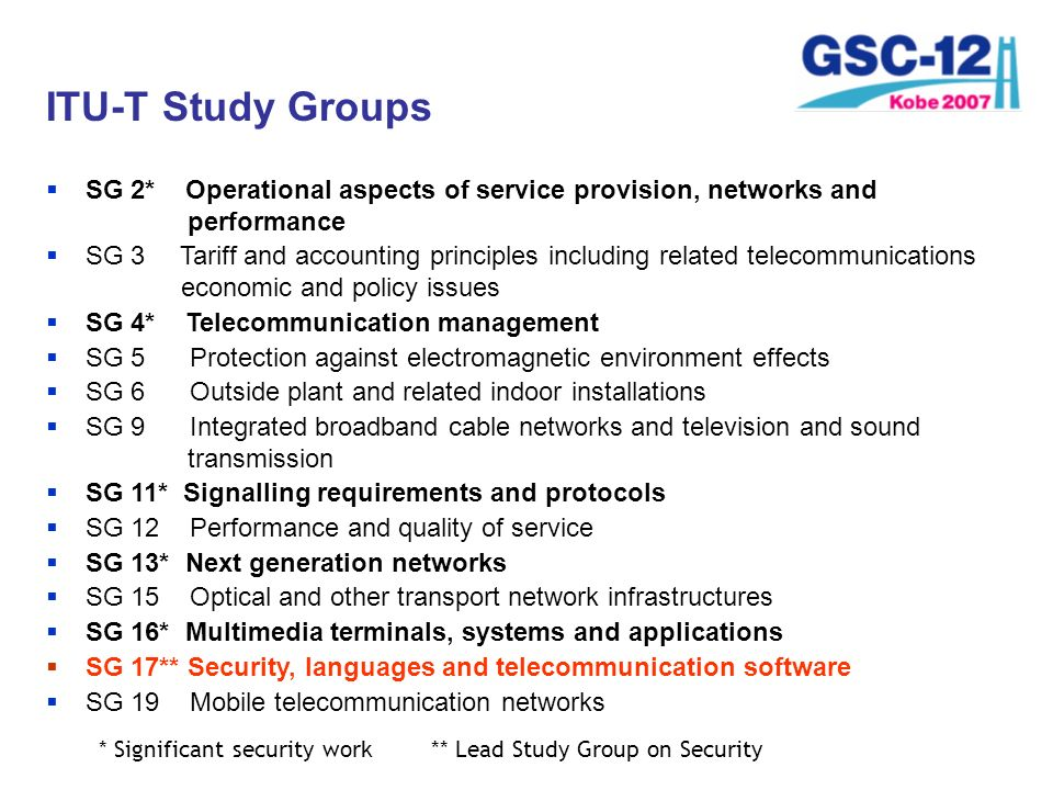 ITU-T Study Groups SG 2* Operational aspects of service provision, networks and performance.