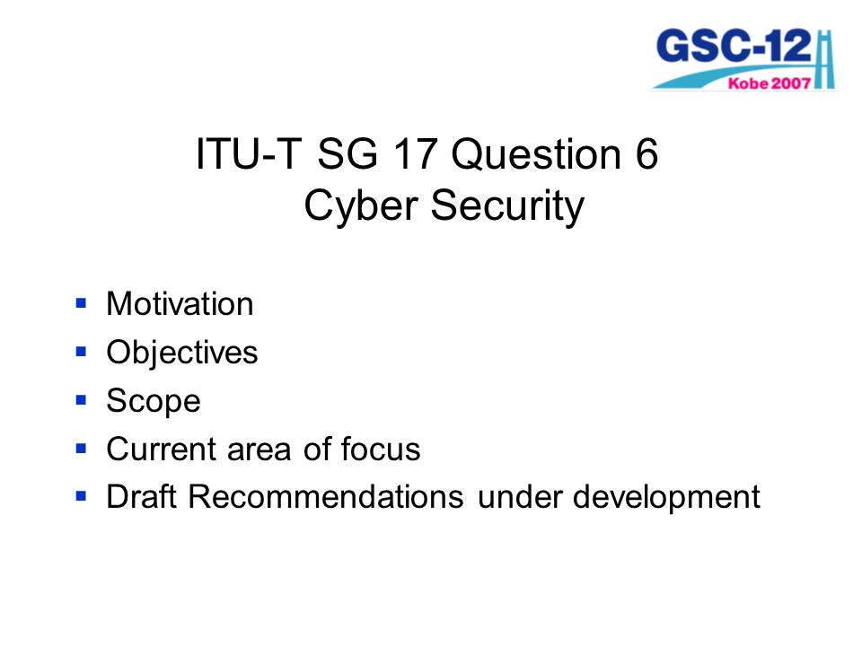ITU-T SG 17 Question 6 Cyber Security