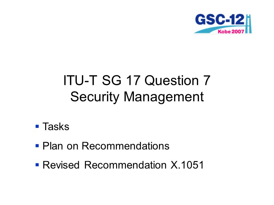 ITU-T SG 17 Question 7 Security Management