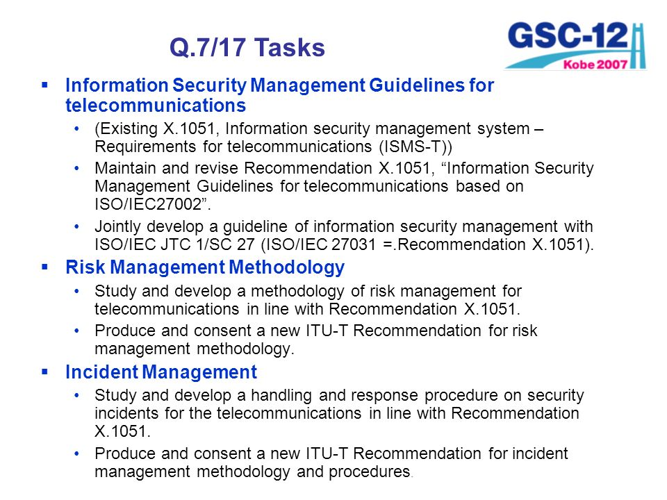 Q.7/17 Tasks Information Security Management Guidelines for telecommunications.