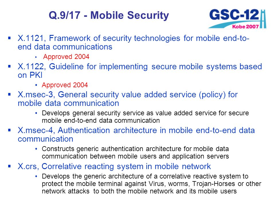 Q.9/17 - Mobile Security X.1121, Framework of security technologies for mobile end-to-end data communications.