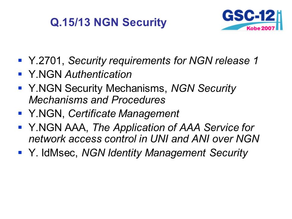Q.15/13 NGN Security Y.2701, Security requirements for NGN release 1
