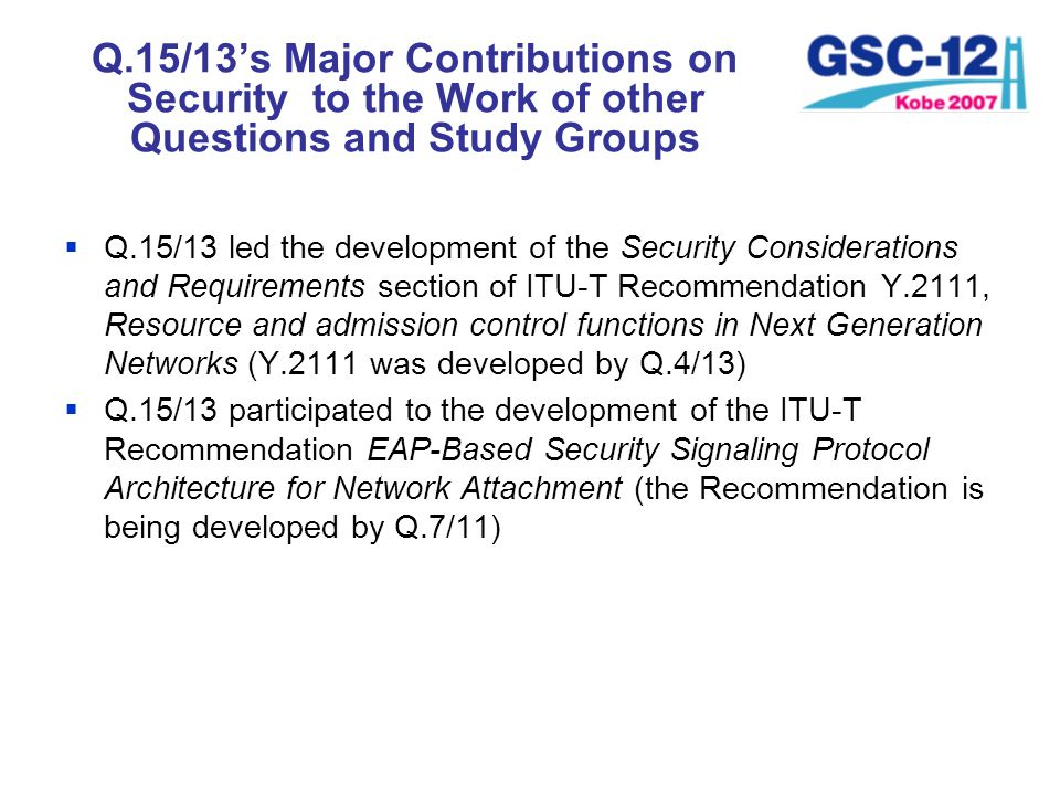 Q.15/13's Major Contributions on Security to the Work of other Questions and Study Groups