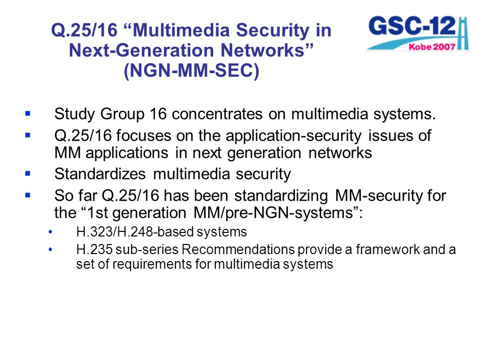 Q.25/16 Multimedia Security in Next-Generation Networks (NGN-MM-SEC)