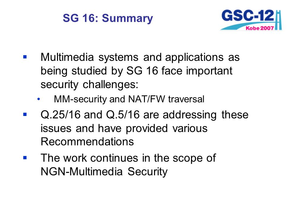 The work continues in the scope of NGN-Multimedia Security