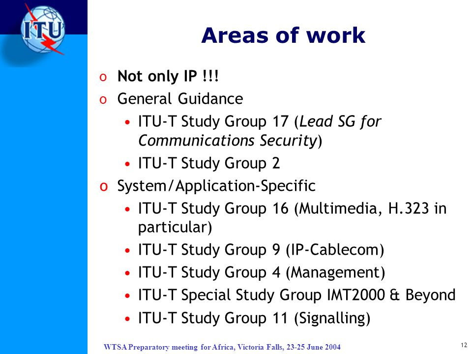 Areas of work Not only IP !!! General Guidance