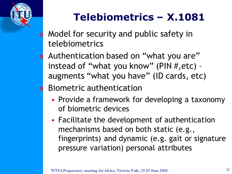 Telebiometrics – X.1081 Model for security and public safety in telebiometrics.