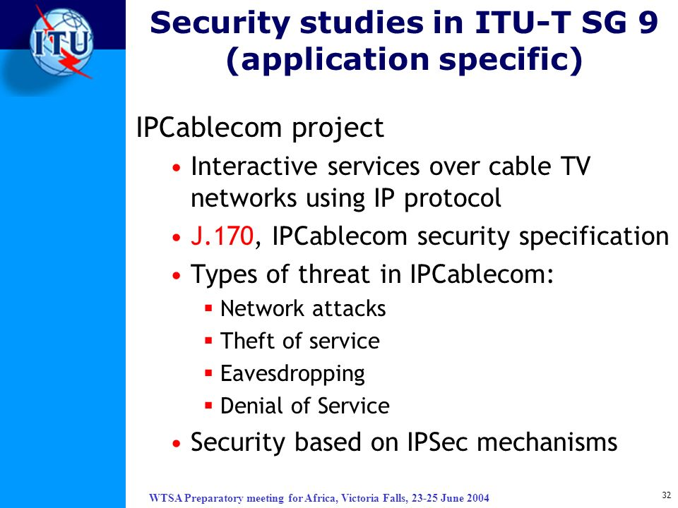 Security studies in ITU-T SG 9 (application specific)