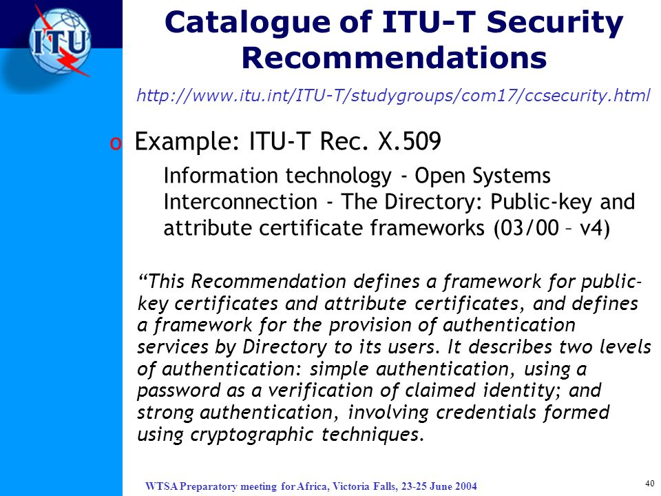 Catalogue of ITU-T Security Recommendations http://www. itu