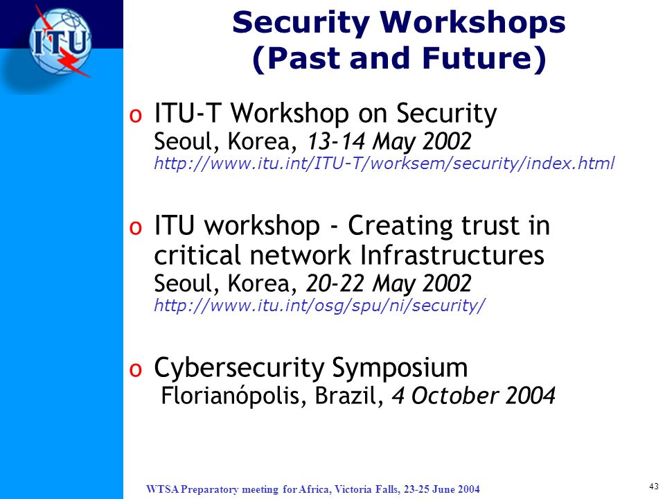 Security Workshops (Past and Future)