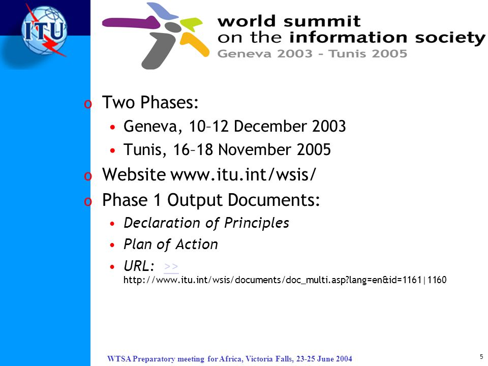 Website www.itu.int/wsis/ Phase 1 Output Documents:
