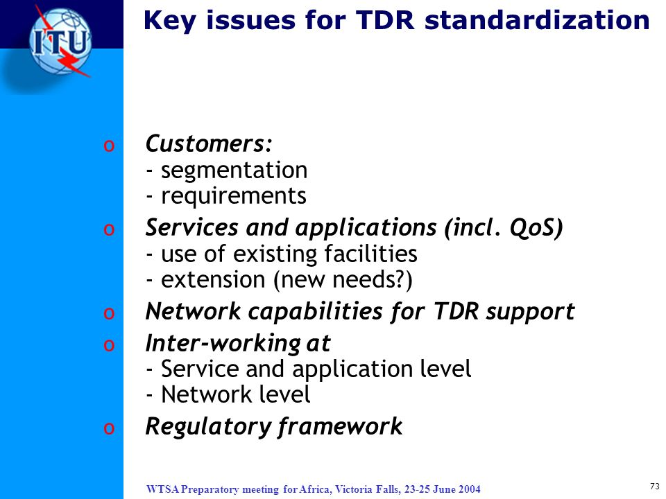 Key issues for TDR standardization