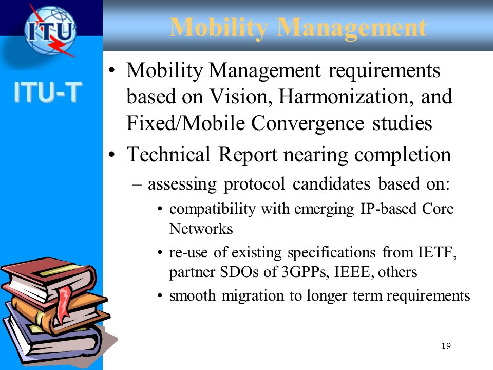 Mobility Management Mobility Management requirements based on Vision, Harmonization, and Fixed/Mobile Convergence studies.