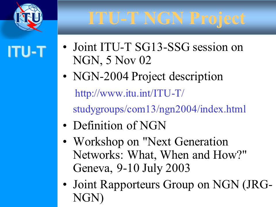 ITU-T NGN Project Joint ITU-T SG13-SSG session on NGN, 5 Nov 02