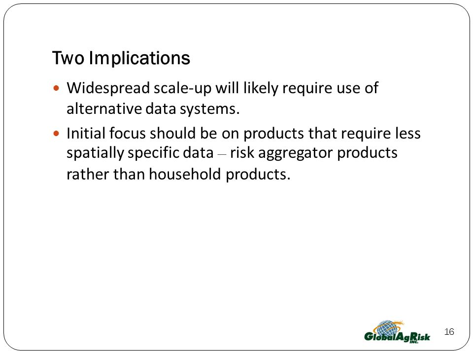 Two Implications Widespread scale-up will likely require use of alternative data systems.