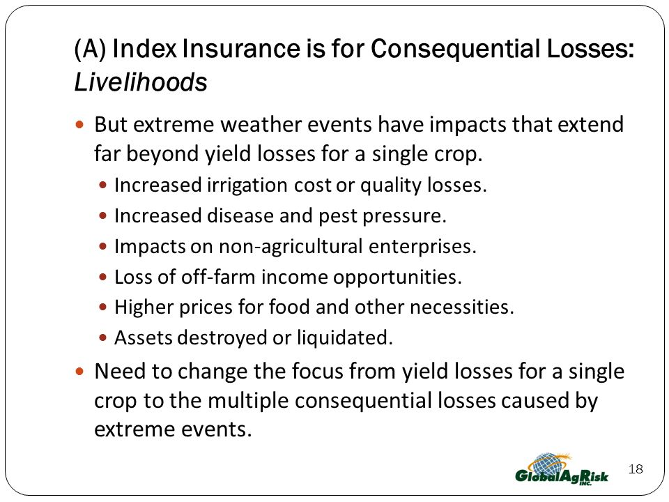 (A) Index Insurance is for Consequential Losses: Livelihoods