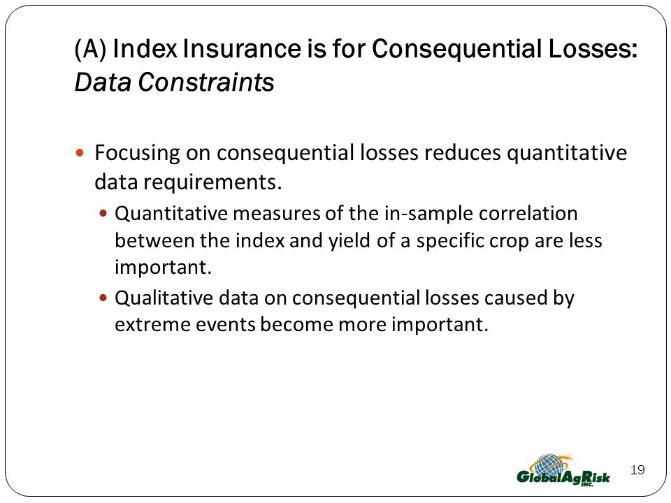 (A) Index Insurance is for Consequential Losses: Data Constraints